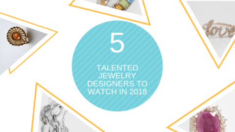 5 Talented Jewelry Designers To Watch In 2018