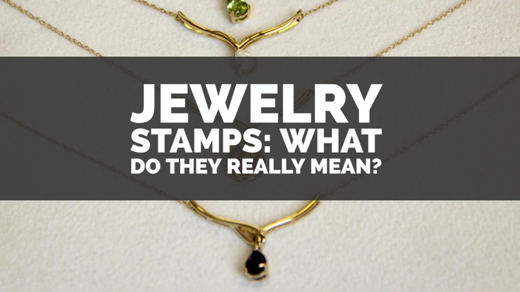 Jewelry Stamps What Do They Really Mean
